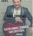 RAUL ORNELAS  ¡En San Cristóbal de Las Casas!