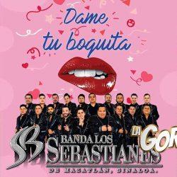 """Banda Los Sebastianes tienen una sola petición para ti: """"Dame Tu Boquita"""""""