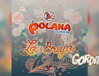 """La Polaka Show atrapa a """"La Bruja"""" a ritmo de cumbia"""