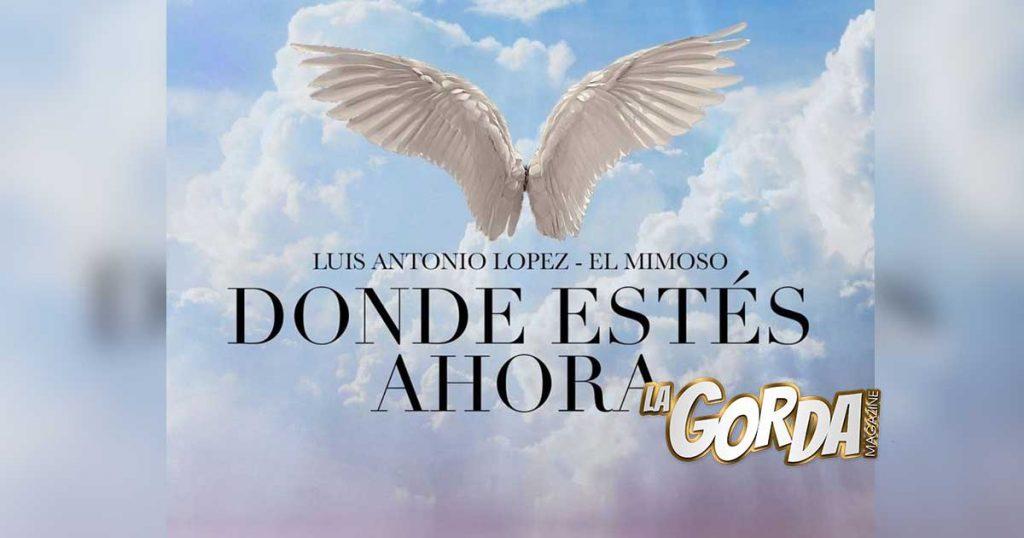 Luis Antonio López El Mimoso, Donde Estés Ahora