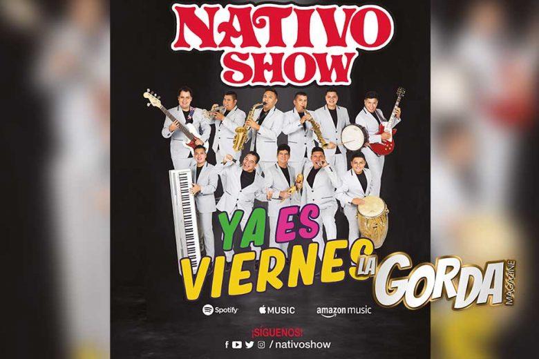 """""""LA FIESTA"""" sigue con Nativo Show porque """"Ya Es Viernes"""""""