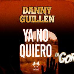 """""""Ya No Quiero"""" evitar escuchar lo nuevo de Danny Guillén"""