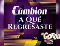 """Los Cumbion quieren saber """"A Qué Regresaste"""" en nuevo tema"""
