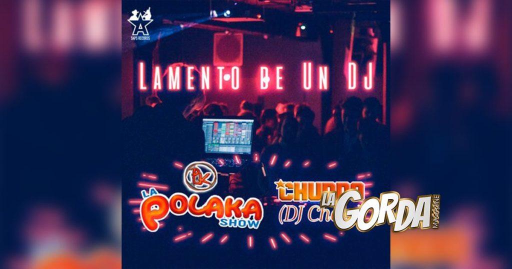 """La Polaka Show y DJ Cholo te dicen cuál es el """"Lamento De Un DJ"""""""