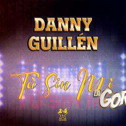 """""""Tú Sin Mí"""" de Danny Guillén especialmente a las estaciones de radio"""