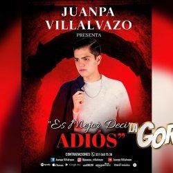 """""""Es Mejor Decir Adiós"""" en la voz de JuanPa Villalvazo"""