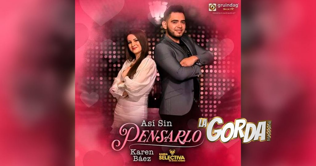 "Karen Báez y Banda Selectiva De Ángel Romero te cautivarán ""Así Sin Pensarlo"""