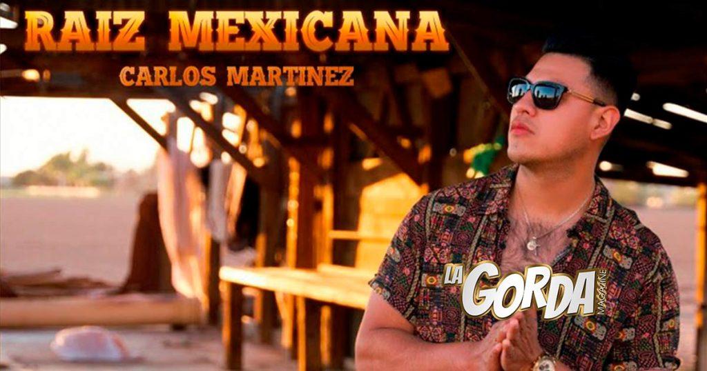 """""""Raíz Mexicana"""" en la sangre de Carlos Martínez"""